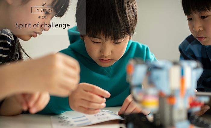 「Spirit of challenge」好奇心や意欲が、 学びに向かうはじめの一歩(撮影エピソード)